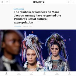 New York Fashion Week 2016: On Marc Jacobs, those rainbow dreadlocks, and cultural appropriation — Quartz