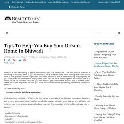 Tips To Help You Buy Your Dream Home In Bhiwadi - Realty Times