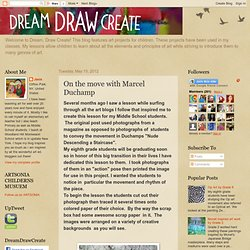 DREAM DRAW CREATE Art Lessons for Children: On the move with Marcel Duchamp