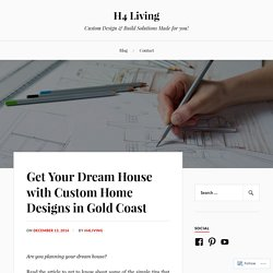 Get Your Dream House with Custom Home Designs in Gold Coast