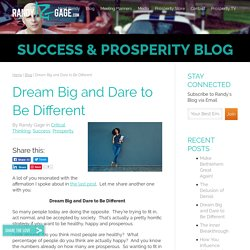 Dream Big and Dare to Be Different by Randy Gage