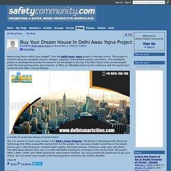Buy Your Dream House In Delhi Awas Yojna Project