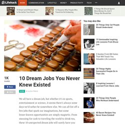 10 Dream Jobs You Never Knew Existed