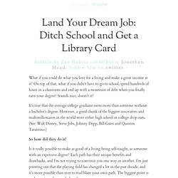 Land Your Dream Job: Ditch School and Get a Library Card