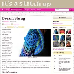 Dream shrug : It's a Stitch Up: Adventures in handmade… knitting, sewing, jewellery, spinning, dyeing,crafting