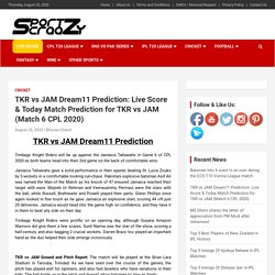 TKR vs JAM Dream11 Prediction: Live Score & Today Match Prediction for TKR vs JAM (Match 6 CPL 2020) -