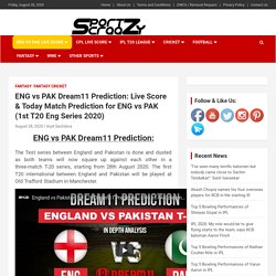 ENG vs PAK Dream11 Prediction: Live Score & Today Match Prediction for ENG vs PAK (1st T20 Eng Series 2020) -