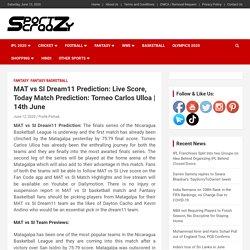 MAT vs SI Dream11 Prediction: Live Score, Today Match Prediction:Torneo Carlos Ulloa