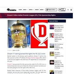 Dream11 Wins Indian Premier League (IPL) Title Sponsorship Rights