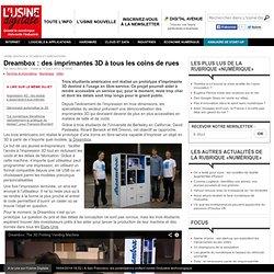 Dreambox : des imprimantes 3D à tous les coins de rues
