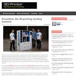 3d printing vending machine