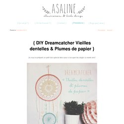 { DIY Dreamcatcher Vieilles dentelles & Plumes de papier }