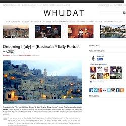 Dreaming It{aly} – (Basilicata // Italy Portrait – Clip) > Film-/ Fotokunst > basilicata, clip, flick, itlaly, portrait