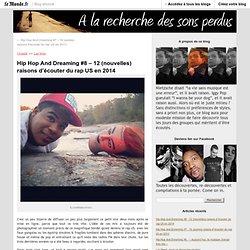 Hip Hop And Dreaming #8 – 12 (nouvelles) raisons d'écouter du rap US en 2014
