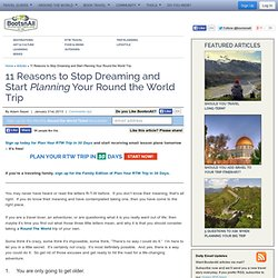 11 Reasons to Stop Dreaming and Start Planning Your Round the World Trip | B...