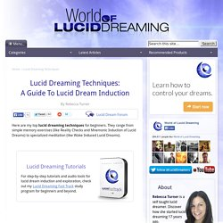 Lucid Dreaming Techniques: A Guide To Lucid Dream Induction