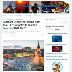Excellent Dreamliner cheap flight deal – Los Angeles to Warsaw, Poland – $761.90 RT