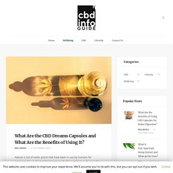 What Are the CBD Dreams Capsules and What Are the Benefits of Using Them?