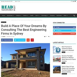 Build A Place Of Your Dreams By Consulting The Best Engineering Firms In Sydney