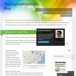Dreams Do Come True « Skypingreadingtutor's Blog