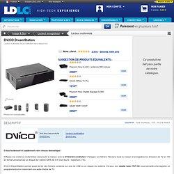DViCO DreamStation (DREAMSTATION) : achat / vente Lecteur multimédia sur ldlc