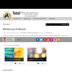 Effetto out of BoundTotal Photoshop - Il primo sito di Video tutorial in Italiano su Photoshop, Dreamweaver, Illustrator, Premiere, After Effects e Fotografia digitale