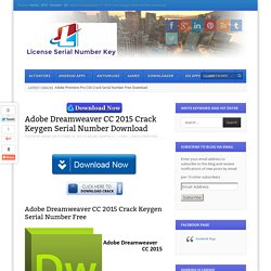Adobe Dreamweaver CC 2015 Crack Keygen Serial Number