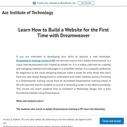 Learn How to Build a Website for the First Time with Dreamweaver – Ace Institute of Technology