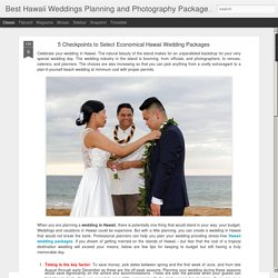 Best Hawaii Weddings Planning and Photography Packages - DreamWeddingsHawaii: 5 Checkpoints to Select Economical Hawaii Wedding Packages
