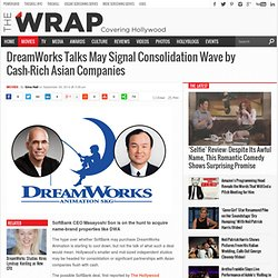 DreamWorks Talks May Signal Consolidation Wave by Cash-Rich Asian Companies
