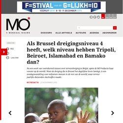 Als Brussel dreigingsniveau 4 heeft, welk niveau hebben Tripoli, Beiroet, Islamabad en Bamako dan?