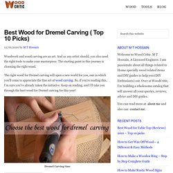 Best Wood for Dremel Carving ( Top 10 Picks) - Wood Critic