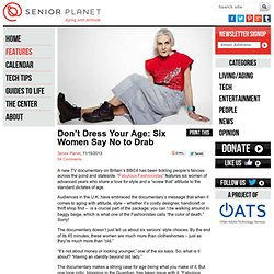 Don't Dress Your Age: Six Inspiring Women Say No to Drab