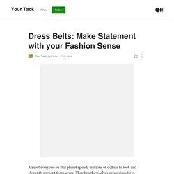 Dress Belts: Make Statement with your Fashion Sense