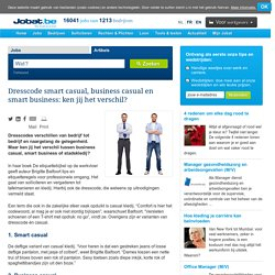 Dresscode smart casual, business casual en smart business: ken jij het verschil?