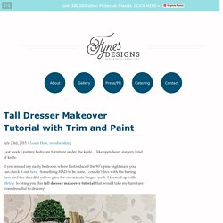 Tall Dresser Makeover Tutorial with Trim and Paint - FYNES DESIGNS