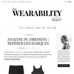 Analyse du dressing : Repérer les basiques – The Wearability Project