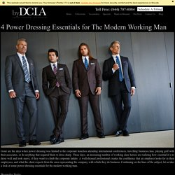 4 Power Dressing Essentials for The Modern Working Man