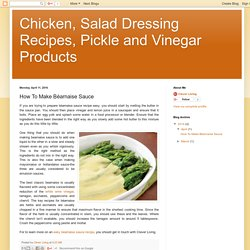 Chicken, Salad Dressing Recipes, Pickle and Vinegar Products: How To Make Béarnaise Sauce