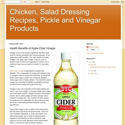 Chicken, Salad Dressing Recipes, Pickle and Vinegar Products: Health Benefits of Apple Cider Vinegar