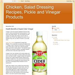 Chicken, Salad Dressing Recipes, Pickle and Vinegar Products: Health Benefits of Apple Cider Vinegar