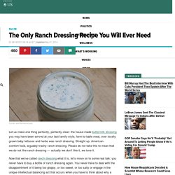 The Only Ranch Dressing Recipe You Will Ever Need