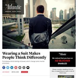 Dressing Up the Brain: Wearing a Suit Makes You Think Differently