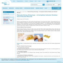 Manuka Honey Dressings – A Complete Solution Shallow and Infected Wounds