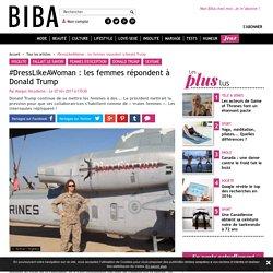 #DressLikeAWoman : les femmes répondent à Donald Trump - Bibamagazine.fr