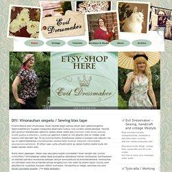 Evil Dressmaker » Blog Archive » DIY: Vinonauhan ompelu / Sewing bias tape