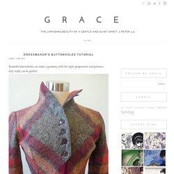 Grace: Dressmaker's Buttonholes Tutorial