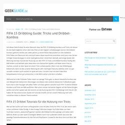 FIFA 15 Dribbling Guide: Tricks und Dribbel-Kombos