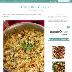 Sun Dried Tomato Basil and Parmesan Orzo with Chicken