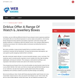 Driklux Offer A Range Of Watch & Jewellery Boxes